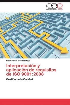 Interpretacion y Aplicacion de Requisitos de ISO 9001