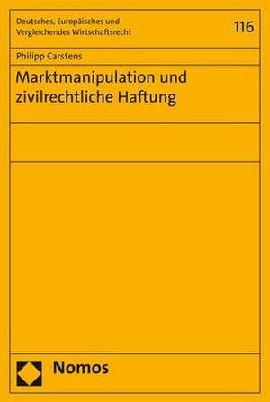 Marktmanipulation und zivilrechtliche Haftung de Philipp Carstens