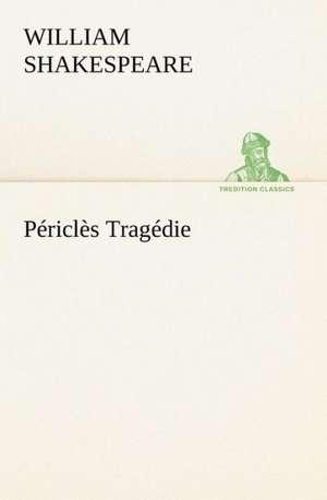 Périclès Tragédie de William Shakespeare