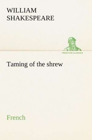 Taming of the shrew. French de William Shakespeare