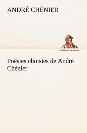 Po Sies Choisies de Andr Ch Nier:  Moeurs Foraines de André Chénier