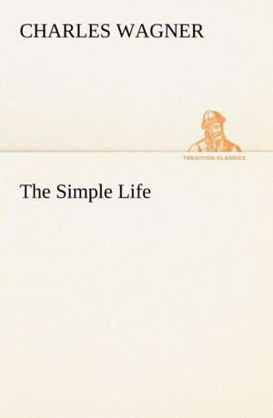 The Simple Life de CHARLES WAGNER