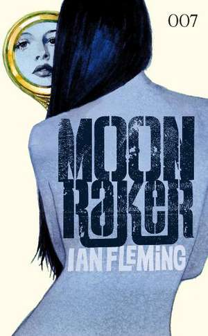 James Bond 007 Bd. 03: Moonraker