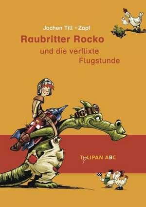Raubritter Rocko 02 und die verflixte Flugstunde de Jochen Till