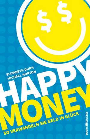 Happy Money de Elizabeth Dunn