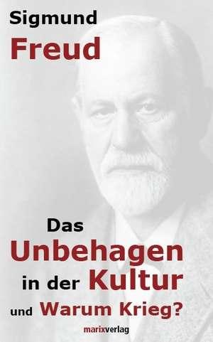 Das Unbehagen in der Kultur und Warum Krieg? de Sigmund Freud