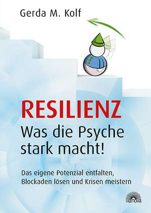 Resilienz - Was die Psyche stark macht!