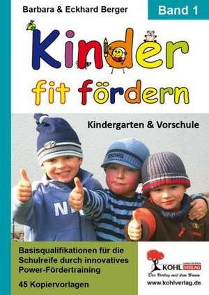 Kinder fit foerdern. Band 1 Kindergarten und Vorschule
