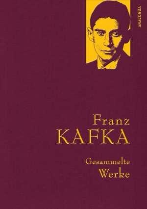Franz Kafka - Gesammelte Werke (Iris®-LEINEN mit goldener Schmuckpraegung)