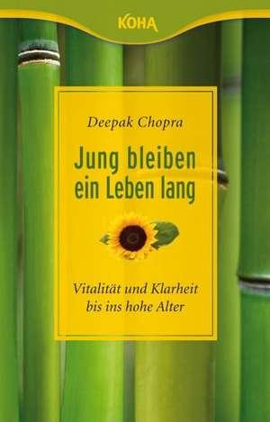 Jung bleiben -  ein Leben lang de Deepak Chopra
