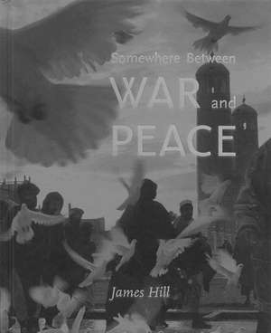 Somewhere Between War & Peace