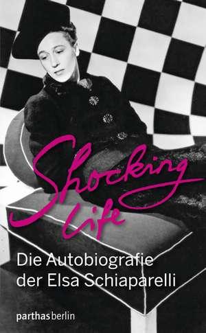 Shocking Life de Elsa Schiaparelli