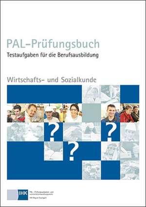 Wirtschafts- und Sozialkunde. PAL - Pruefungsbuch