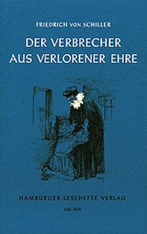 Der Verbrecher aus verlorener Ehre und andere Erzählungen de Friedrich von Schiller