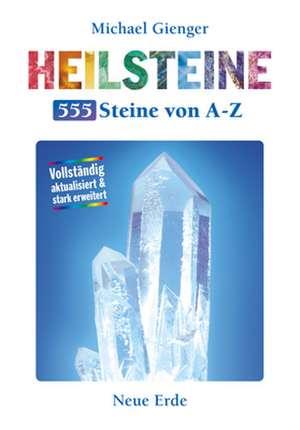 Heilsteine - 555 Steine von A-Z de Michael Gienger