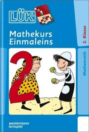 LUEK. Mathekurs Einmaleins 2. Klasse