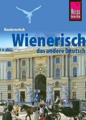 Kauderwelsch Sprachführer Wienerisch - Das andere Deutsch de Beppo Beyerl