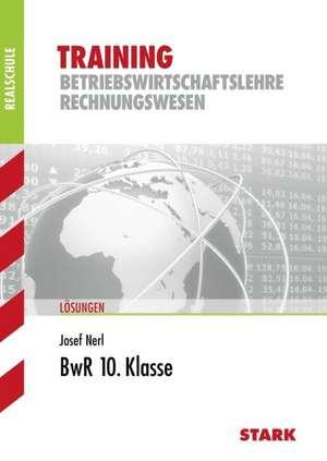 Training Realschule - Betriebswirtschaftslehre/Rechnungswesen 10. Klasse Loesungsheft