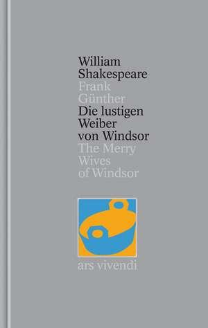 Die lustigen Weiber von Windsor / The Merry Wives of Windsor [Zweisprachig] (Shakespeare Gesamtausgabe, Band 24) de William Shakespeare