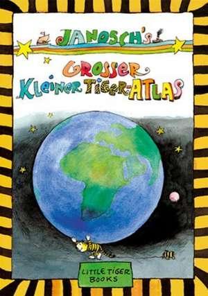 Janosch's Grosser Kleiner Tiger-Atlas