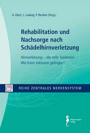 Zentrales Nervensystem - Rehabilitation und Nachsorge nach Schaedelhirnverletzung Band 6