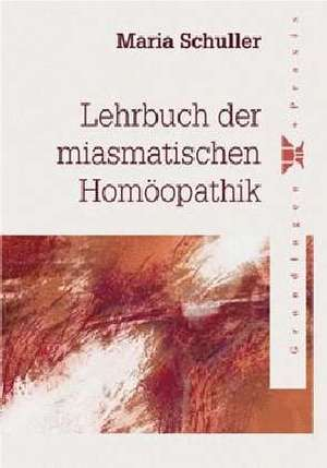Lehrbuch der miasmatischen Homoeopathik