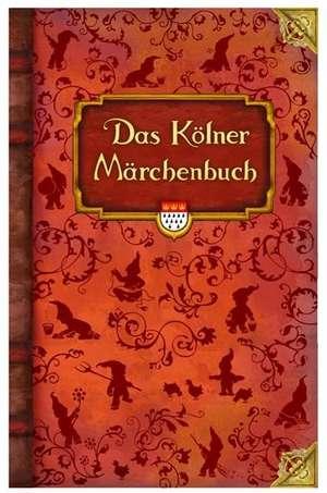 Das Kölner Märchenbuch de Jutta Echterhoff