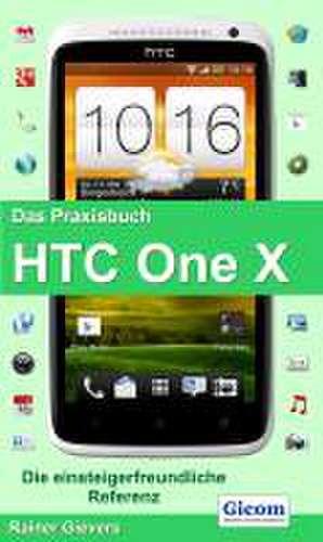 Das Praxisbuch HTC One X de Rainer Gievers