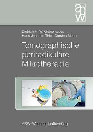 Tomographische periradikulaere Mikrotherapie