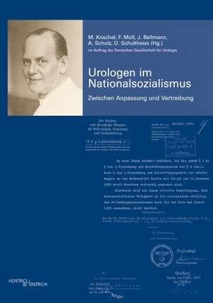 Urologen im Nationalsozialismus. Band 1 de Matthis Krischel
