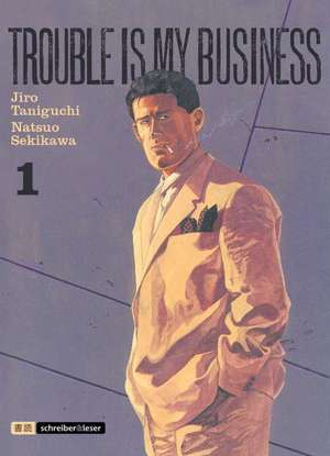 Trouble is my business 01 de Jiro Taniguchi