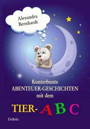 Kunterbunte Abenteuer-Geschichten mit dem Tier-ABC