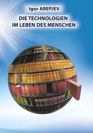 Die Technologien im Leben des Menschen (GERMAN Version)