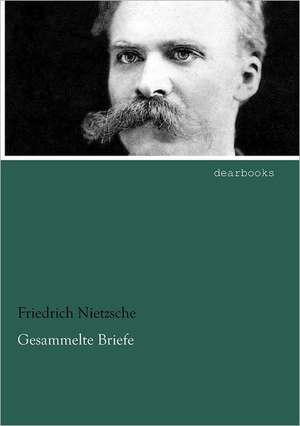 Gesammelte Briefe 4 de Friedrich Nietzsche