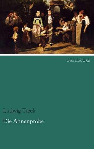 Die Ahnenprobe de Ludwig Tieck