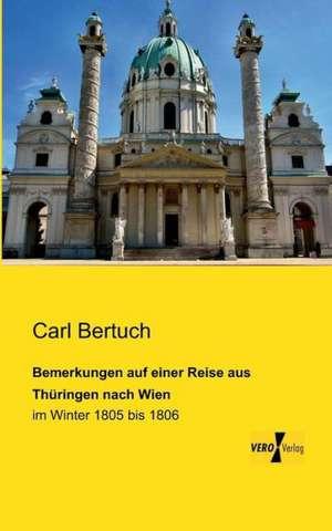 Bemerkungen auf einer Reise aus Thüringen nach Wien de Carl Bertuch