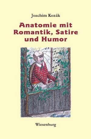 Anatomie mit Romantik, Satire und Humor