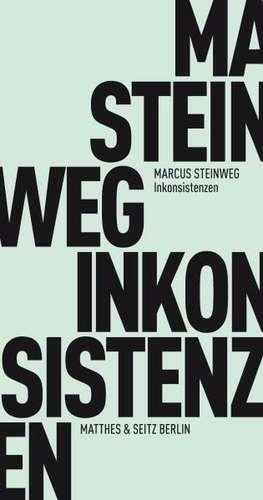 Inkonsistenzen de Marcus Steinweg