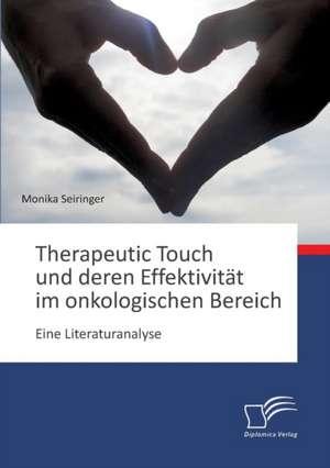 Therapeutic Touch Und Deren Effektivitat Im Onkologischen Bereich