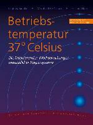 Betriebstemperatur 37° Celsius