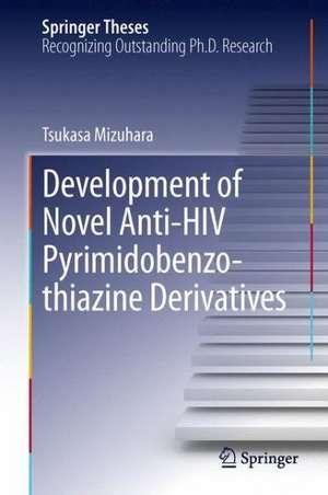 Development of Novel Anti-HIV Pyrimidobenzothiazine Derivatives de Tsukasa Mizuhara