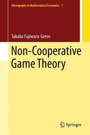 Non-Cooperative Game Theory de Takako Fujiwara-Greve