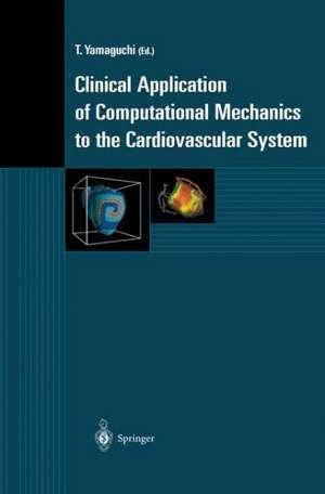 Clinical Application of Computational Mechanics to the Cardiovascular System de T. Yamaguchi