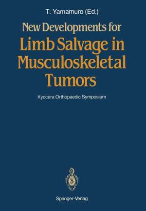 New Developments for Limb Salvage in Musculoskeletal Tumors: Kyocera Orthopaedic Symposium de Takao Yamamuro