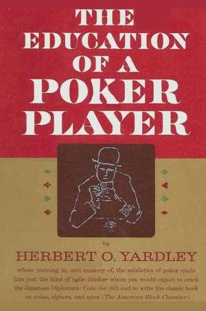 The Education of a Poker Player de Herbert O Yardley