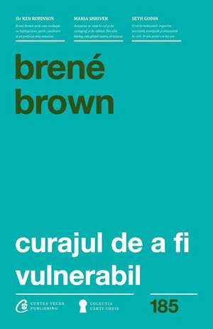 Curajul de a fi vulnerabil de Brené Brown