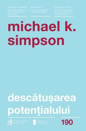 Descătușarea potențialului de Michael K. Simpson