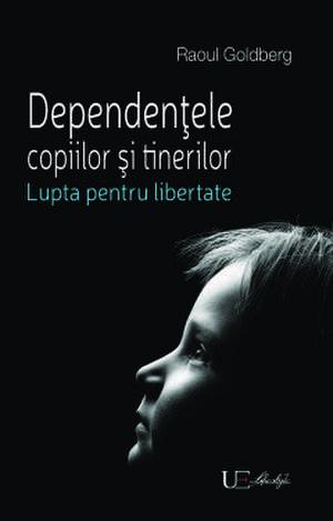 Dependentele copiilor si tinerilor de Raoul Goldberg