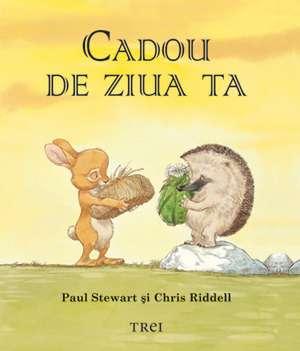 Cadou de ziua ta (pentru copii între 4 şi 10 ani) de Bill Stewart