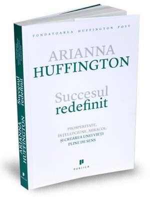 Succesul redefinit de Arianna Huffington
